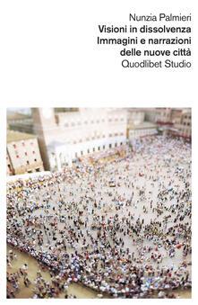 Visioni in dissolvenza. Immagini e narrazioni delle nuove città.pdf