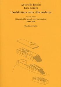 L' architettura della villa moderna. Vol. 1: anni della grande sperimentazione 1900-1940, Gli.