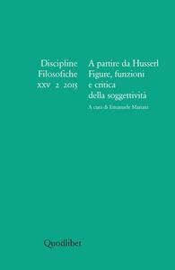 Discipline filosofiche (2015). Vol. 2: A partire da Husserl. Figure, funzioni e critica della soggettività.