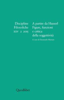 Parcoarenas.it Discipline filosofiche (2015). Vol. 2: A partire da Husserl. Figure, funzioni e critica della soggettività. Image