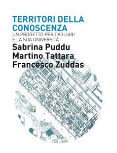 Territori della conoscenza. Un progetto per Cagliari e la sua università