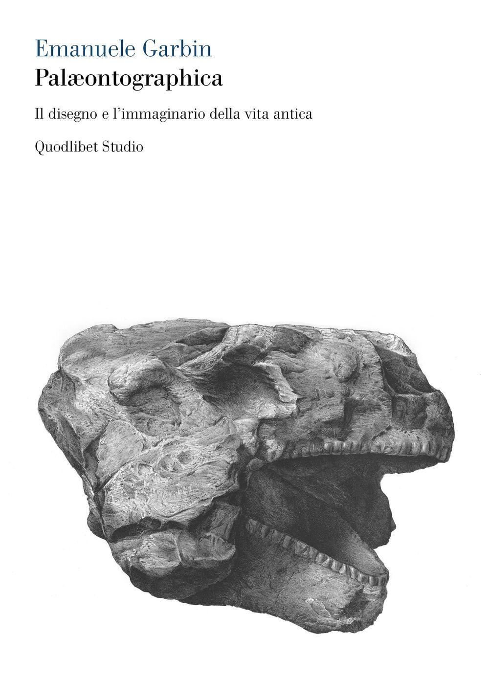 Palæontographica. Il disegno e l'immaginario della vita antica