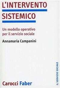 L' intervento sistemico. Un modello operativo per il servizio sociale