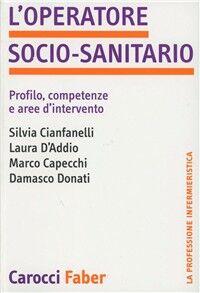 L' operatore socio-sanitario. Profilo, competenze e aree d'intervento