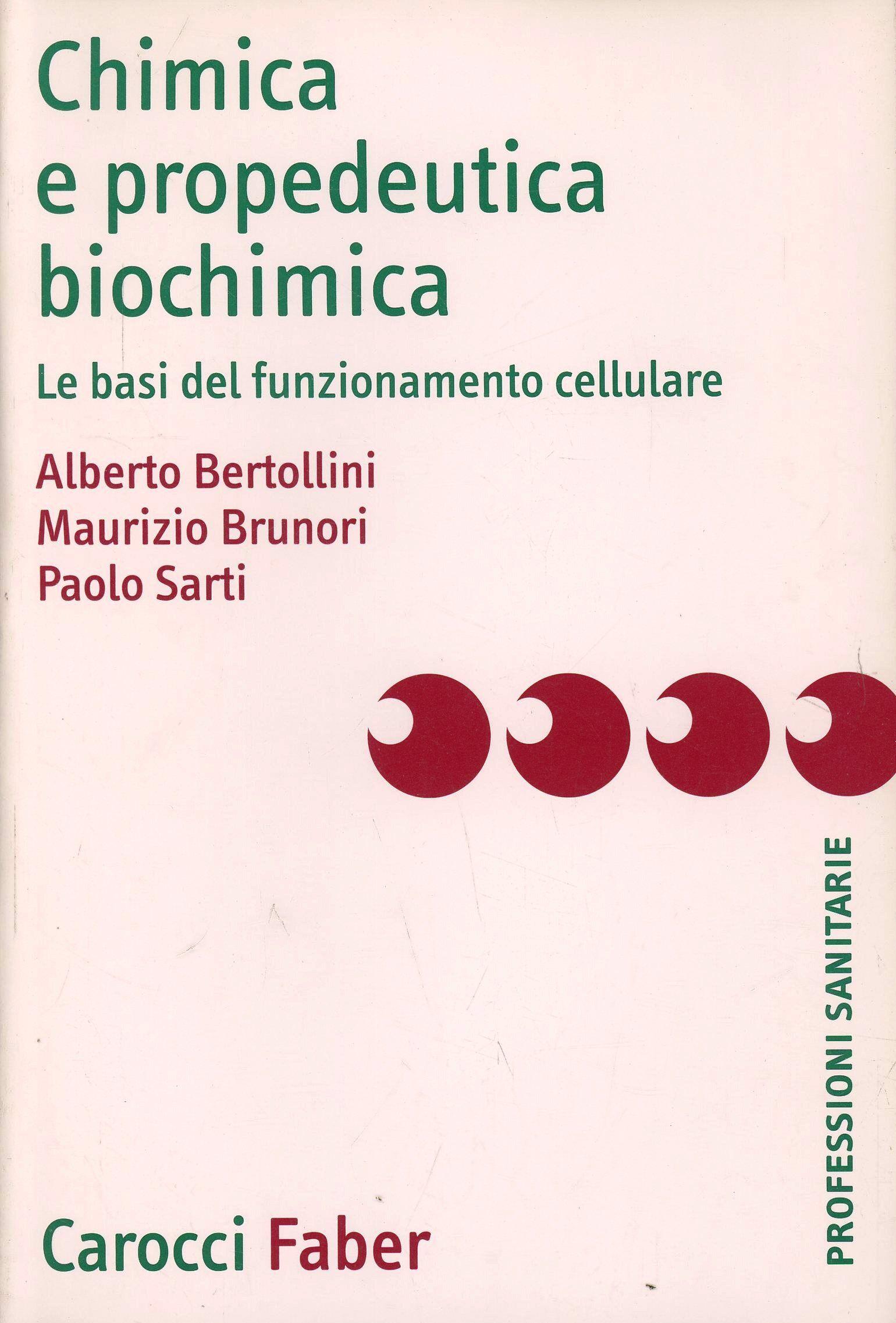 Chimica e propedeutica biochimica. Le basi del funzionamento cellulare