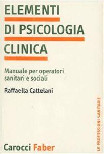 Elementi di psicologia clinica. Manuale per operatori sanitari e sociali