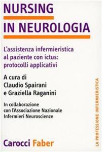 Nursing in neurologia. L'assistenza infermieristica al paziente con ictus