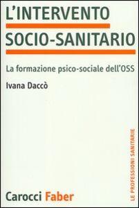 L' intervento socio-sanitario. La formazione psico-sociale dell'OSS
