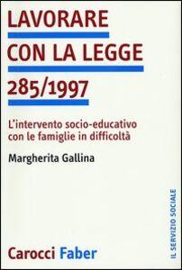 Lavorare con la legge 285/1997. L'intervento socio-educativo con le famiglie in difficoltà