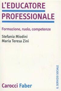 L' educatore professionale. Formazione, ruolo, competenze
