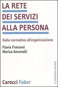 La rete dei servizi alla persona. Dalla normativa all'organizzazione