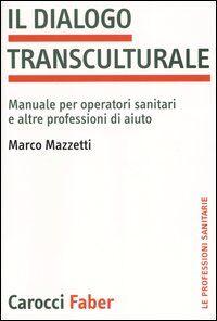 Il dialogo transculturale. Manuale per operatori sanitari e altre professioni di aiuto