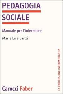 Pedagogia sociale. Manuale per l'infermiere