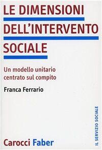 Le dimensioni dell'intervento sociale. Un modello unitario centrato sul compito