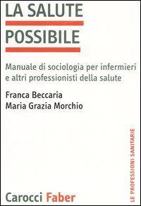 La salute possibile. Manuale di sociologia per infermieri e altri professionisti della salute