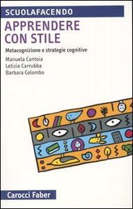Apprendere con stile. Metacognizione e strategie cognitive