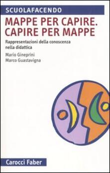 Mappa per capire. Capire per mappe. Rappresentazioni della conoscenza nella didattica.pdf