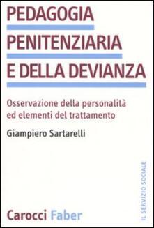 Grandtoureventi.it Pedagogia penitenziaria e della devianza. Osservazione della personalità ed elementi del trattamento Image