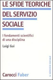 Recuperandoiltempo.it Le sfide teoriche del servizio sociale. I fondamenti scientifici di una disciplina Image