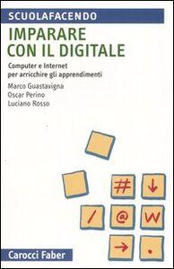Imparare con il digitale. Computer e internet per arricchire gli apprendimenti