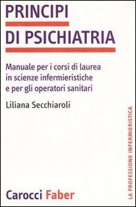 Principi di psichiatria. Manuale per i corsi di laurea in scienze infermieristiche e per gli operatori sanitari