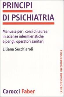Nordestcaffeisola.it Principi di psichiatria. Manuale per i corsi di laurea in scienze infermieristiche e per gli operatori sanitari Image