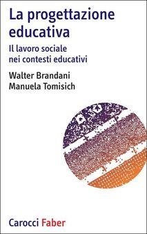La progettazione educativa. Il lavoro sociale nei contesti educativi