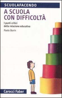 Antondemarirreguera.es A scuola con difficoltà. I punti critici della relazione educativa Image