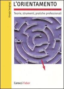 L' orientamento. Teorie, strumenti, pratiche professionali