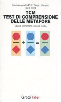 TCM. Test di comprensione delle metafore. Scuola elementare e scuola media