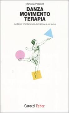 Danza, movimento, terapia. Guida per orientarsi nella formazione e nel lavoro.pdf