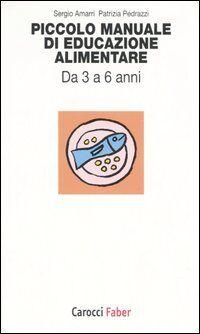 Piccolo manuale di educazione alimentare. Da 3 a 6 anni