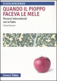 Quando il pioppo faceva le mele. Percorsi interculturali con le fiabe.pdf