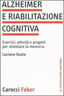 Daddyswing.es Alzheimer e riabilitazione cognitiva. Esercizi, attività e progetti per stimolare la memoria Image