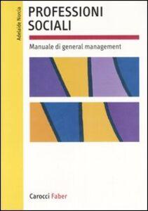 Professioni sociali. Manuale di general management