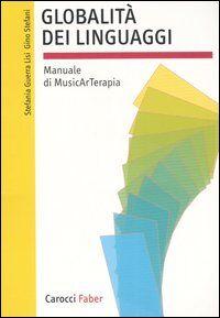 Globalità dei linguaggi. Manuale di musicarterapia