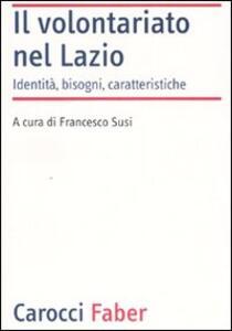Il volontariato nel Lazio. Identità, bisogni, caratteristiche