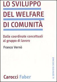 Lo sviluppo del welfare di comunità. Dalle coordinate concettuali al gruppo di lavoro