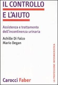 Il controllo e laiuto. Assistenza e trattamento dellincontinenza urinaria.pdf