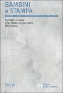 Bambini e stampa. Famiglie e nuove generazioni nel racconto dei giornali.pdf