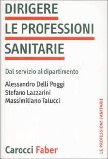 Dirigere le professioni sanitarie. Dal servizio al dipartimento.pdf