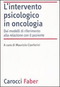 L' intervento psicologico in oncologia. Dai modelli di riferimento alla relazione con il paziente