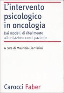 L intervento psicologico in oncologia. Dai modelli di riferimento alla relazione con il paziente.pdf
