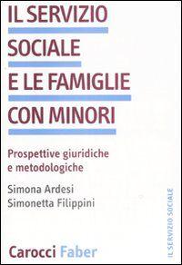 Il servizio sociale e le famiglie con minori. Prospettive giuridiche we metodologiche