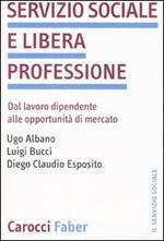 Servizio sociale e libera professione. Dal lavoro dipendente alle opportunità di mercato