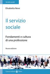 Il servizio sociale. Fondamenti e cultura di una professione