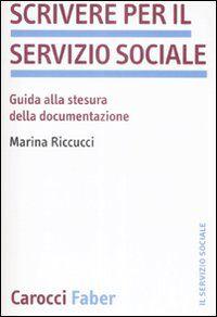 Scrivere per il servizio sociale. Guida alla stesura della documentazione