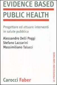 Evidence based public health. Progettare e attuare interventi in salute pubblica