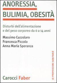 Anoressia, bulimia, obesità. Disturbi dell'alimentazione e del peso corporeo da 0 a 14 anni