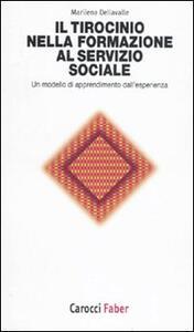 Il tirocinio nella formazione al servizio sociale. Un modello di apprendimento dall'esperienza